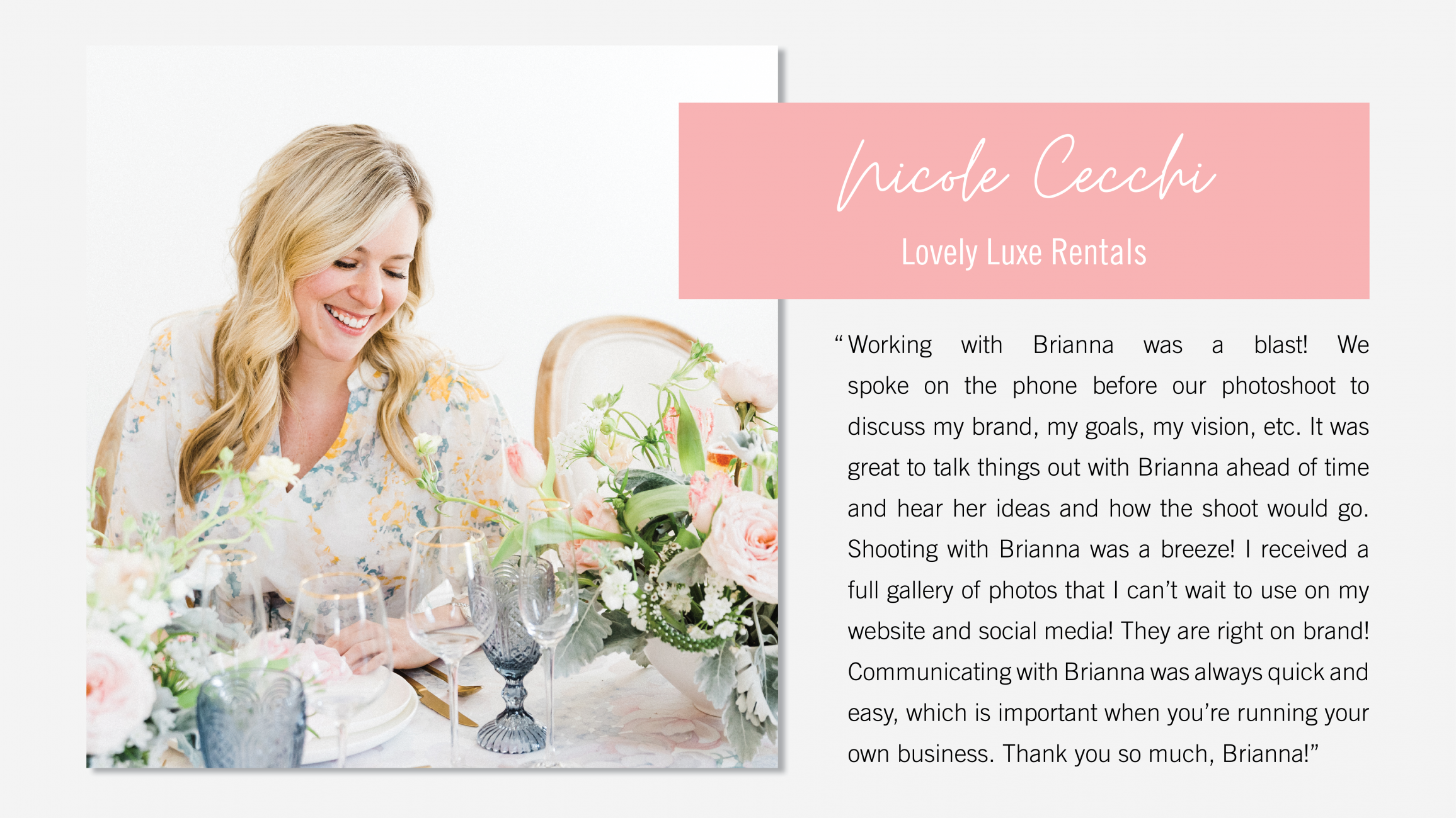 Testimonial from Nicole Cecchi Lovely Luxe Rentals