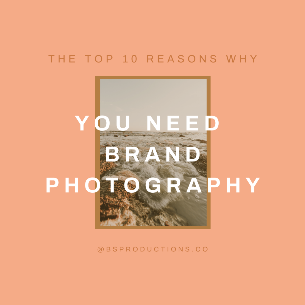 The top 10 reasons why you need brand photography
