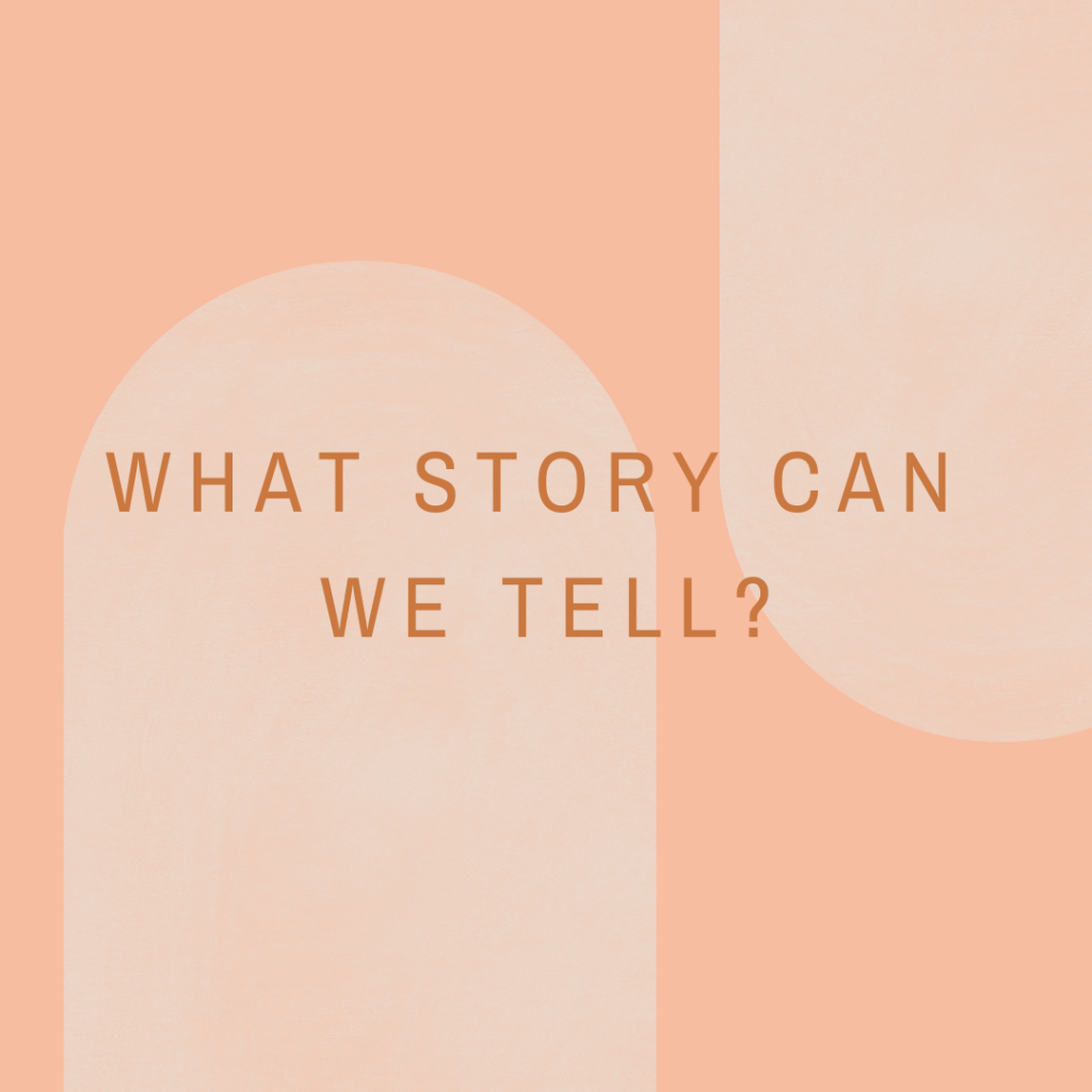 What Story can we tell?