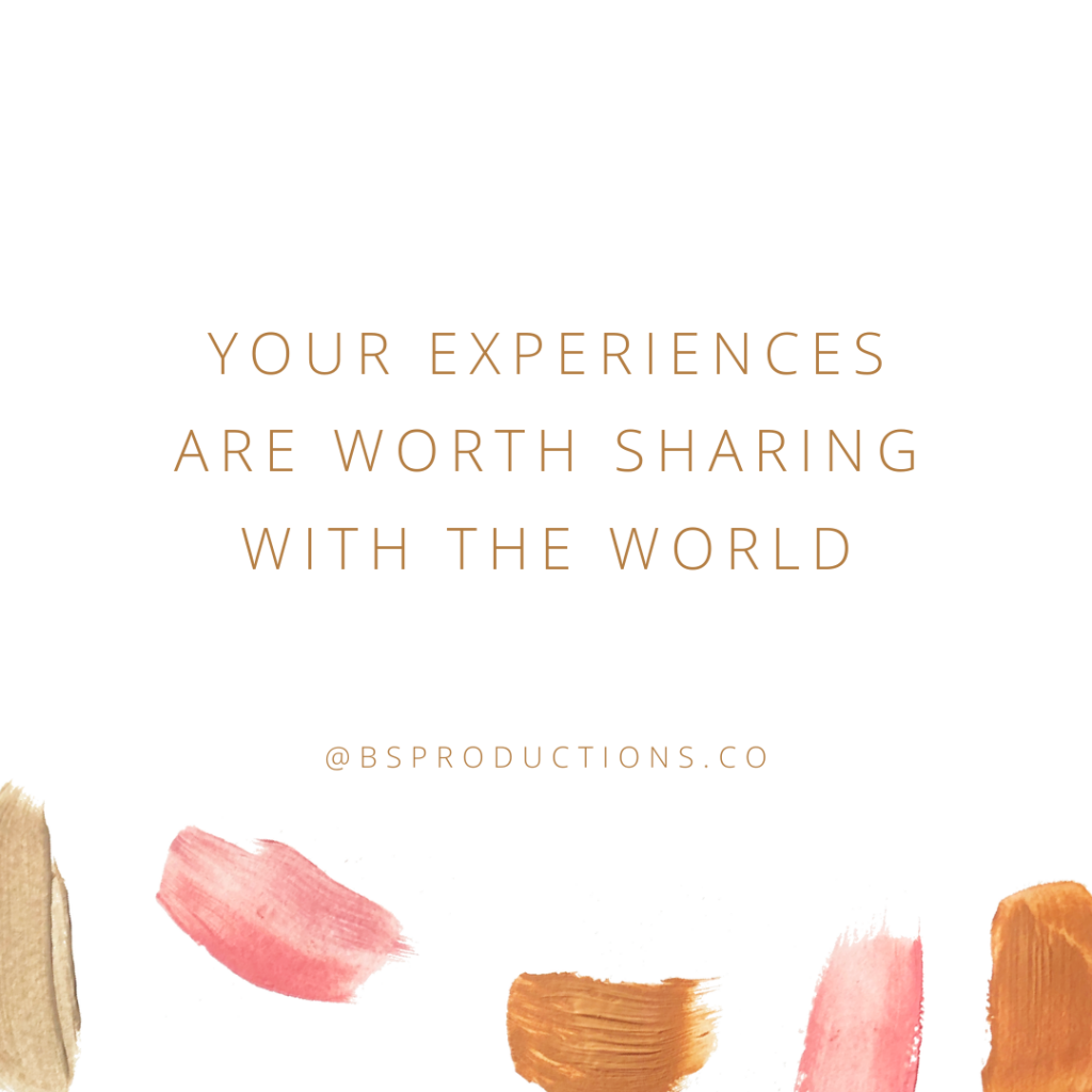 Your Experiences are worth sharing with the world